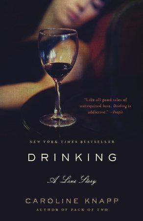 Caroline Knapp_Drinking, A Love Story